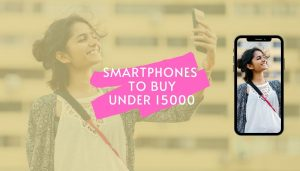 Smartphones To Buy Under 15000