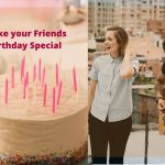 Make your Friends Birthday Special