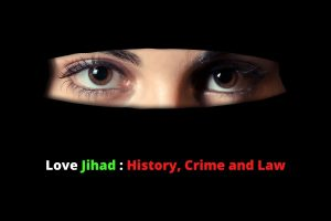 Love Jihad: Carving the history and present with Crimes and Laws
